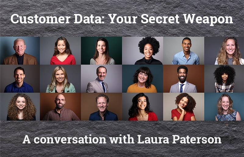 Customer Data - Your Secret Weapon - a virtual Round Table session with Laura Paterson